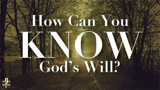 How Can You Know God's Will?