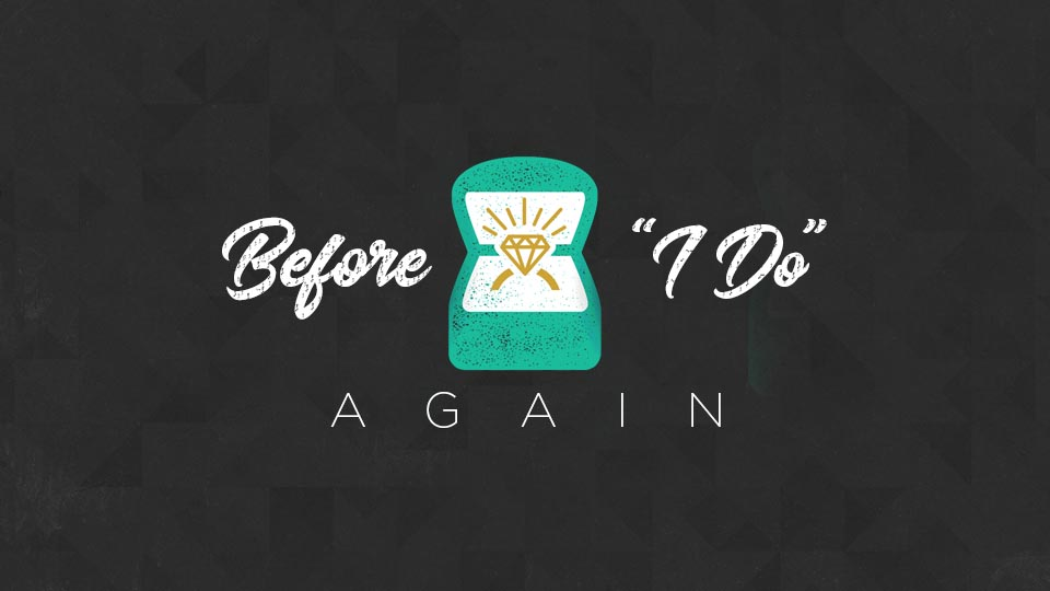 "Before ""I Do"" Again