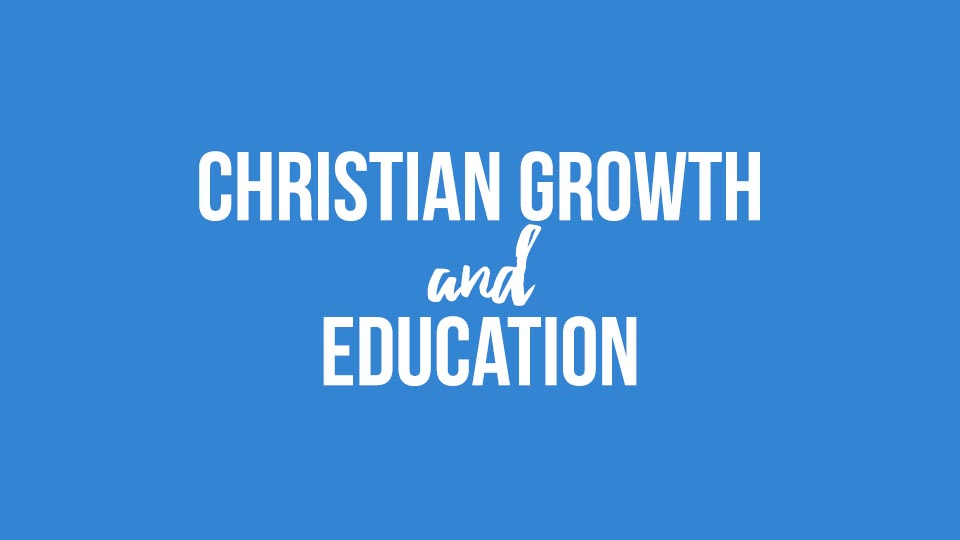Christian Growth and Education